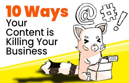 10 Ways Your Institution's Content is Killing Your Business