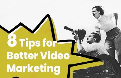 8 Tips for Better Video Marketing