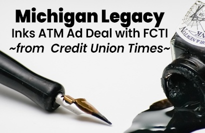 Michigan Legacy Inks ATM Ad Deal