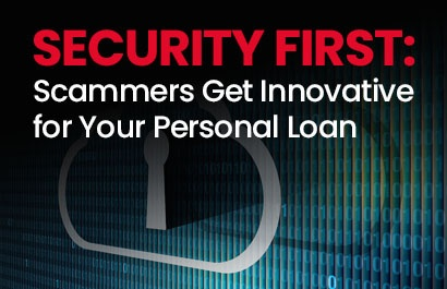 Security First: Scammers Get Innovative for Your Personal Loan Data