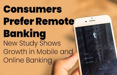 New Study Shows Significant Growth in Preference for Remote Banking